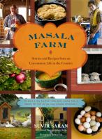 Masala Farm : stories and recipes from an uncommon life in the country