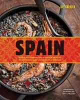 Spain : recipes and traditions from the Verdant Hills of the Basque country to the coastal waters of Andalucia
