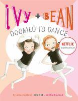 Ivy + Bean Doomed to Dance