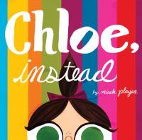 Chloe, Instead