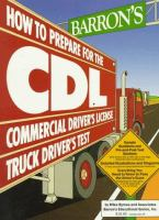 Barron's How to Prepare for the CDL, Commercial Driver's License, Truck Driver's Test