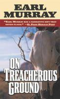 On Treacherous Ground