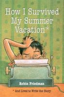How I Survived My Summer Vacation*