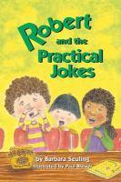 Robert and the Practical Jokes