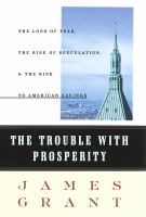 The Trouble With Prosperity