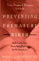 Every Pregnant Woman's Guide to Preventing Premature Birth