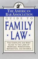 The American Bar Association Guide to Family Law