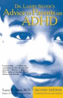 Dr. Larry Silver's Advice to Parents on Attention-deficit Hyperactivity Disorder