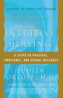 Dr. Judith Orloff's Guide to Intuitive Healing