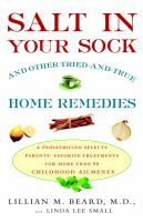 Salt in your Sock and Other Tried-and-true Home Remedies