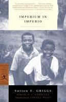 Imperium in Imperio / Sutton E. Griggs ; Preface by A.J. Verdelle ; Introduction by Cornel West