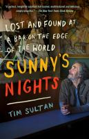 Sunny's Nights : Lost and Found at A Bar on the Edge of the World