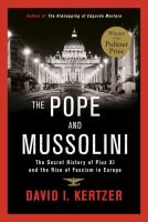 The Pope and Mussolini: The Secret History of Pius XI and the Rise of Fascism in Europe, by David I. Kertzer