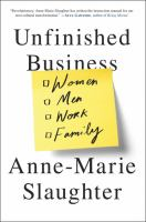Unfinished business : women men work family