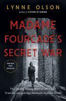 Madame Fourcade's Secret War