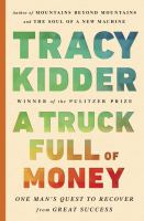 Media Cover for A Truck Full of Money : One Man's Quest to Recover from Great Success