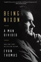 Cover of Being Nixon: A Man Divided