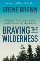Braving the Wilderness: The Quest for True Belonging and the Courage to Stand Alone- Debut