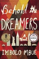 Behold the Dreamers, by Imbolo Mbue
