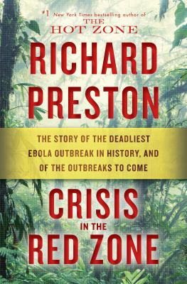 Crisis in the Red Zone: The Story of the Deadliest Ebola Outbreak in History(book-cover)