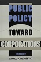 Public Policy Toward Corporations