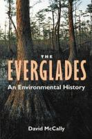 Everglades: An Environmental History (Florida History and Culture Series)