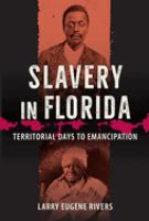 Slavery in Florida: Territorial Days To Emancipation