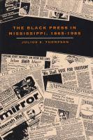The Black Press in Mississippi, 1865-1985