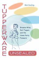 Tupperware, Unsealed