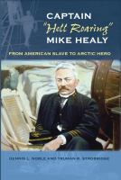 """Captain """"Hell Roaring"""" Mike Healy"""