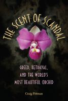 The scent of scandal : greed, betrayal, and the world's most beautiful orchid