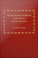 African Spiritual Traditions in the Novels of Toni Morrison