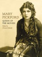 Mary Pickford : queen of the movies