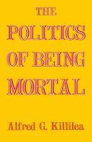 Politics of Being Mortal
