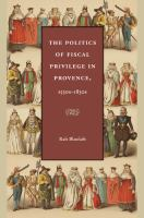 The Politics of Fiscal Privilege in Provence, 1530s -1830s