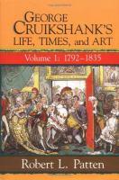 George Cruikshank's Life, Times, and Art