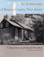 The architecture of Bergen County, New Jersey : the colonial period to the twentieth century