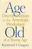Age Discrimination In The American Workplace