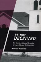 """Be Not Deceived"""