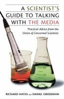 A Scientist's Guide to Talking With the Media