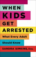 When Kids Get Arrested