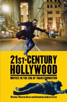 """Picture of book cover for """"21st Century Hollywood: Movies in the Era of Transformation"""""""