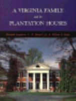 A Virginia Family and Its Plantation Houses