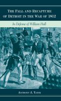 The Fall and Recapture of Detroit in the War of 1812