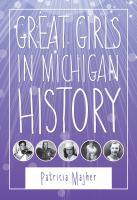 Great Girls in Michigan History