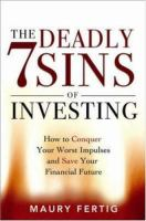 The 7 Deadly Sins of Investing
