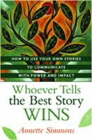 Whoever Tells the Best Story Wins