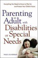 Parenting An Adult With Disabilities or Special Needs