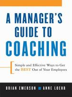 Manager's Guide to Coaching: Simple and Effective Ways to Get the Best Out of Your Employees