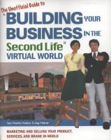 The Unofficial Guide to Building your Business in the Second Life Virtual World